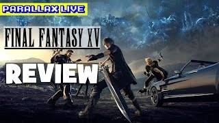 Download REVIEW: Final Fantasy XV (No Spoilers, Exclusive) Video