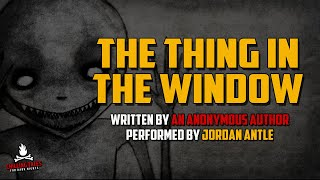Download ″The Thing in the Window″ Creepypasta - featuring TheFearRaiser Video