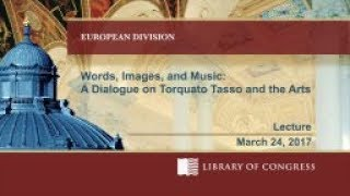 Download Words, Images & Music: A Dialogue on Torquato Tasso & the Arts Video