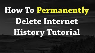 Download How To Permanently Delete Internet History Tutorial NEW 2017 Video
