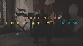 Download Derek Minor - Look at Me Now Video