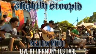 Download Mellow Mood (Acoustic) - Slightly Stoopid (Live at Harmony Festival) Video