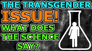 Download The Science of the Transgender Issue VS. the Pseudoscience Surrounding Gender and Biology! Video