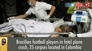 Download Brazilian football players in fatal plane crash, 25 corpses located in Colombia Video