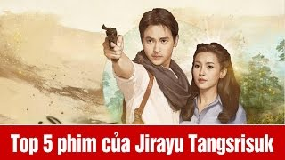 Download Top 5 bộ phim hay nhất của Jame Jirayu Tangsrisuk Video