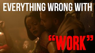 Download Everything Wrong With Rihanna - ″Work″ Video