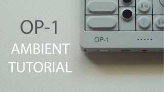 Download OP-1 Ambient Tutorial Video