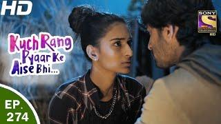 Download Kuch Rang Pyar Ke Aise Bhi - कुछ रंग प्यार के ऐसे भी - Ep 274 - 17th Mar, 2017 Video
