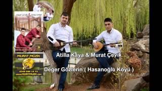Download Murat Cevik & Atilla Kaya - Değer Gözlerim 2014 (Hasanoglu Köyü) Video