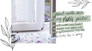 Download Paint With Me in my Paris Garden | Calming, Relaxing Video