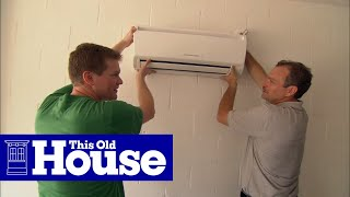 Download How to Install a Ductless Mini-Split Air Conditioner - This Old House Video