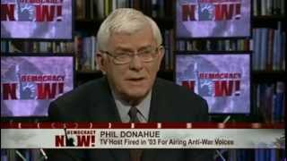 Download Phil Donahue on His 2003 Firing From MSNBC, When Liberal Network Couldn't Tolerate Antiwar Voices Video