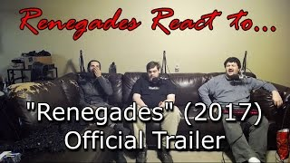 Download Renegades React to... ″Renegades″ (2017) Official Trailer Video