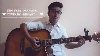 Download JITNI DAFA - PARMANU - COVER VERSION - BY HEMANT Video