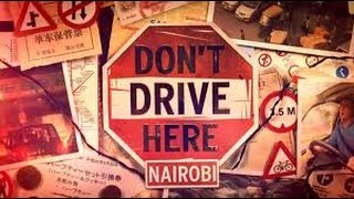 Download Don't Drive Here-Nairobi Video