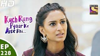Download Kuch Rang Pyar Ke Aise Bhi - कुछ रंग प्यार के ऐसे भी - Episode 228 - 12th January, 2017 Video