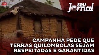Download Campanha pede que terras quilombolas sejam respeitadas e garantidas Video