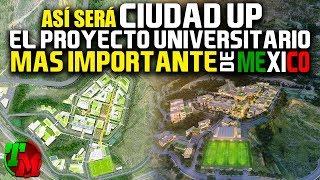 Download Así Será Ciudad UP | El proyecto Universitario más Importante de México Video