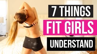Download 7 Things Only Fit Girls Understand Video