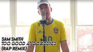 Download Too Good At Goodbyes - Sam Smith (ft. Austin Awake) (Rap Remix) Video