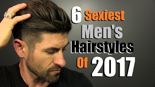 Download 6 Sexiest Men's Hairstyles Of 2017 Video