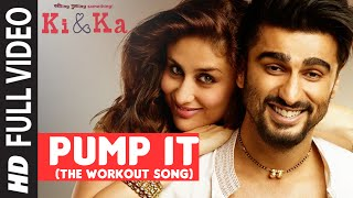 Download PUMP IT (The Workout Song) FULL VIDEO SONG | KI & KA | Arjun Kapoor, Kareena Kapoor | T-Series Video