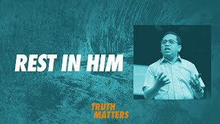 Download Truth Matters - Rest in Him - Bong Saquing Video