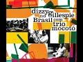 Download Dizzy Gillespie & Trio Mocoto - Album Dizzy Gillespie no Brasil com Trio Mocoto Video