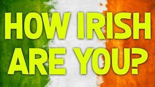 Download How Irish Are You!? Video
