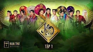 Download NAM PHI LIÊN HOÀN KẾ - TẬP 1 | Nam Thư, BB Trần, Hải Triều, Quang Trung, Minh Dự, Nguyễn Anh Tú Video