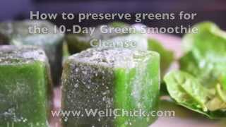 Download How to Preserve Greens for the 10 Day Green Smoothie Cleanse Video