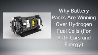 Download Why Battery Packs Are Winning Over Hydrogen Fuel Cells (For Both Cars and Energy) Video