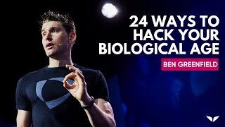 Download 24 Ways To Hack Your Biological Age From Ancient Wisdom & Modern Science | Ben Greenfield Video