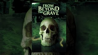 Download From Beyond the Grave Video