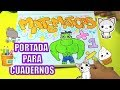 Download COMO MARCAR TU CUADERNO DE MATEMATICAS DE HULK ✏100prekool Video