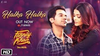 Download Halka Halka Video | FANNEY KHAN | Aishwarya Rai Bachchan | Rajkummar Rao | Amit Trivedi Video