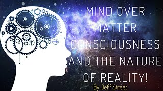 Download Mind Over Matter Consciousness and the Nature of Reality! (Powerful truth!) Video