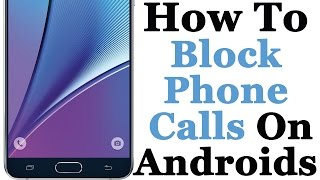 Download How To Block Unwanted Phone Calls On Your Android Phone Video