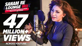 Download Sanam Re (Lounge Mix) Video Song | Tulsi Kumar & Mithoon | T-Series Video