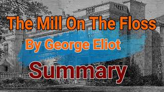 Download The Mill On The Floss By George Eliot Summary Video