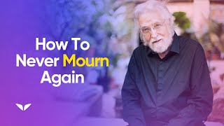 Download Why You Shouldn't Mourn The Death Of A Loved One | Neale Donald Walsch Video