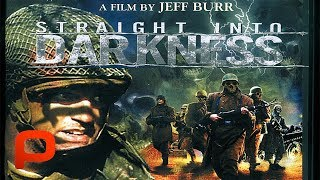 Download Straight into Darkness (Full Movie) Action War Drama Video