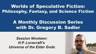 Download H.P. Lovecraft's Universe of the Elder Gods - Worlds of Speculative Fiction (lecture 19) Video