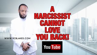 Download WHY A NARCISSIST CANNOT LOVE YOU BACK by RC BLAKES Video