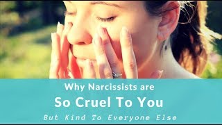 Download Why Narcissists Are So Cruel To You But Kind To Everyone Else Video