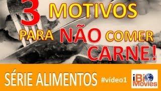 Download 3 Motivos para NÃO comer carne! - Série Alimento - #vídeo1 Video