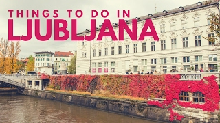 Download Our Favourite Things To Do In Ljubljana, Slovenia Video