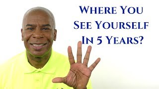 Download Where Do You See Yourself In 5 Years? (Best Answer) Video