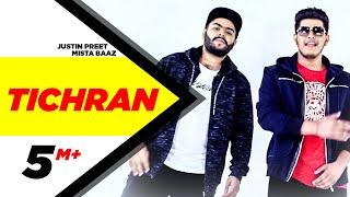 Download Tichran (Full Song) | Justin Preet Feat Mista Baaz | Latest Punjabi Song 2017 | Speed Records Video