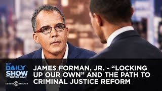 Download James Forman, Jr. - ″Locking Up Our Own″ and the Path to Criminal Justice Reform | The Daily Show Video